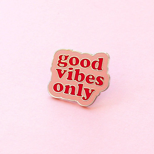 Pins Good Vibes Only  en émail