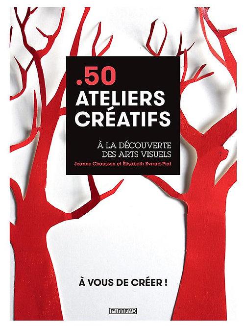 50 Ateliers Créatifs - Livre