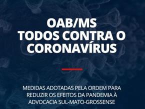 Atuação contra o Coronavírus: Conheça as medidas adotadas pela OAB/MS. Fonte: www.oabms.org.br