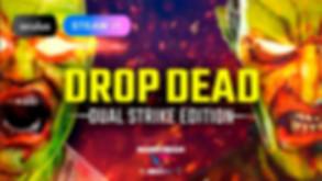 Drop Dead - Dual Strike Edition.jpg