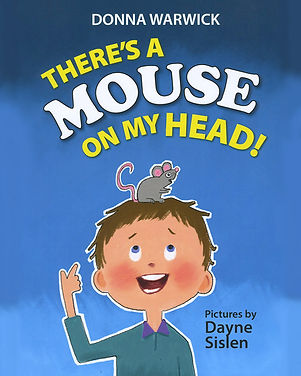 Children's book cover, There's a Mouse on My Head! illustrated and designed by Dayne Sislen