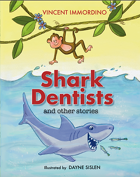 Shark Dentists and Other Animals by Vincent Immordino Illustrated by Dayne Sislen