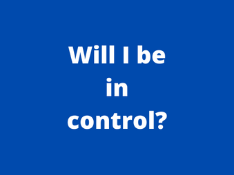 Will I be in control?