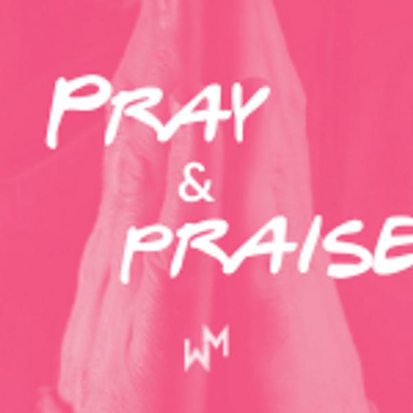 WiM Pray and Praise