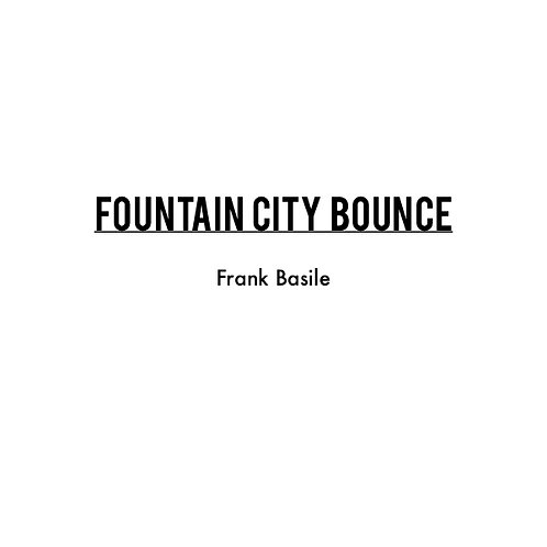 """Fountain City Bounce"" composed by Frank Basile (sheet music, pdf download)"