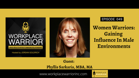 Phyllis Sarkaria Women Warriors: Gaining Influence In Male Environments