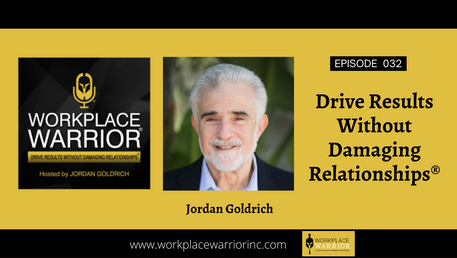 Jordan Goldrich: Drive Results Without Damaging Relationship®