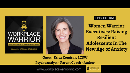 Erica Komisar: Raising Resilient Adolescents In The New Age of Anxiety