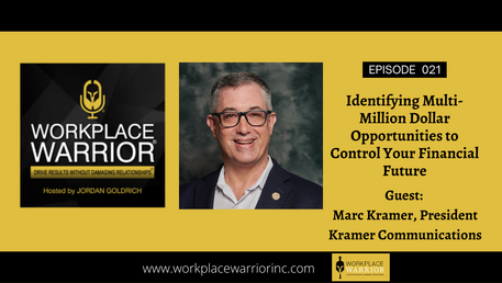 Marc Kramer: Identifying Multi-Million Dollar Opportunities to Control Your Financial Future