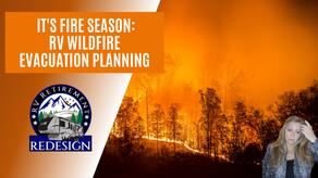 It's Fire Season: RV Wildfire Evacuation