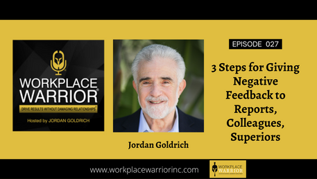 Jordan Goldrich: How to give Negative Feedback to Reports, Colleagues, and Superiors