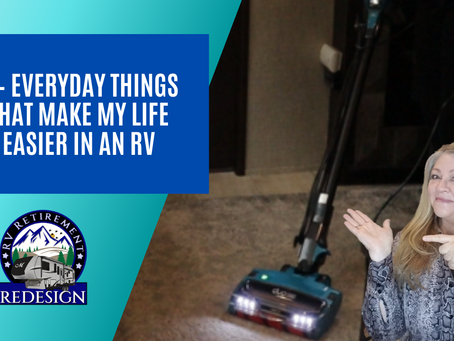 5 – Everyday things that make my life easier in an RV