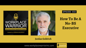 Jordan Goldrich: How To Be A NO-BS Executive