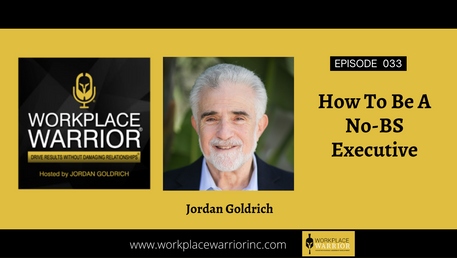 Jordan Goldrich: How To Be A NO-BS Executive