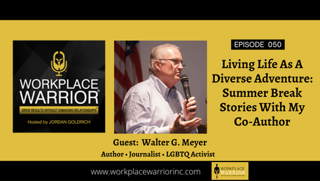 Walter G. Meyer: Living Life As A Diverse Adventure - Summer Break Stories With My Co-Author