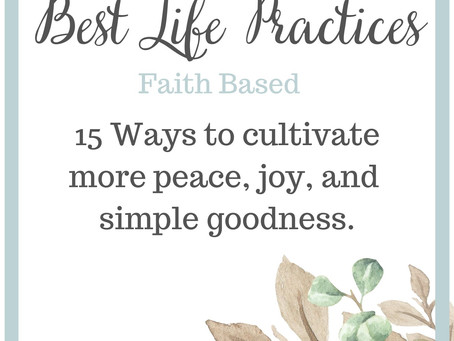 Best Life Practices. Faith Based Edition. -Field Notes Entry 110