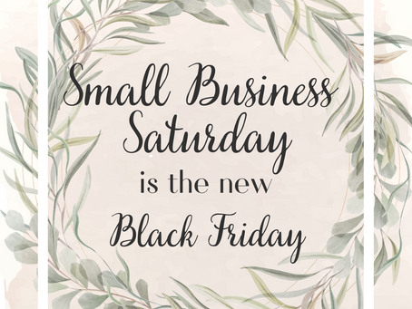 Field Notes. Entry 104. Small Business Saturday is the New Black Friday