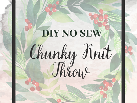 DIY No Sew Chunky Knit Throw.