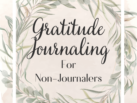 Field Notes. Entry 102. Gratitude Journaling for Non-Journalers