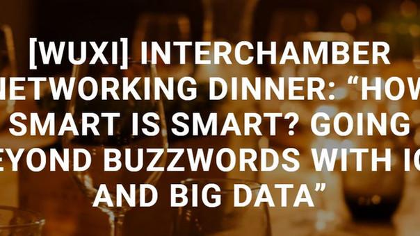 "Wuxi Interchamber Networking Dinner ""How Smart is Smart?"""