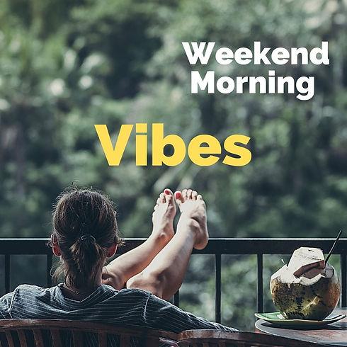 Weekend Morning Vibes.jpg