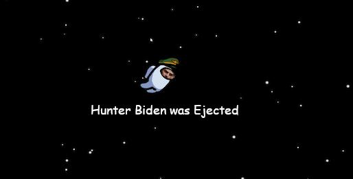 """Hunter Biden was Ejected for """"Acting Kinda Sus"""""""