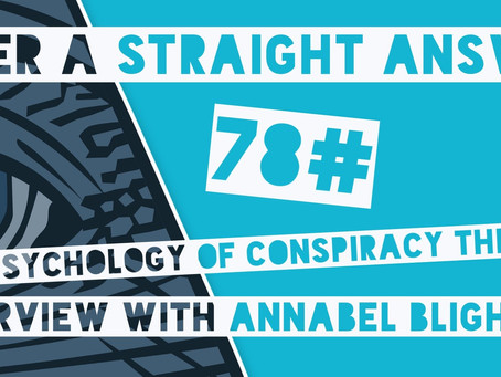 78# The Psychology of conspiracy theories | We Interview Annabel Bligh - Show Notes