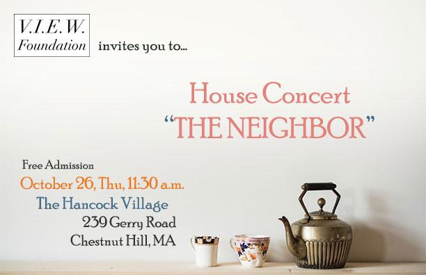"House Concert ""The Neighbor"" 10/26 Thu 11:30 a.m."