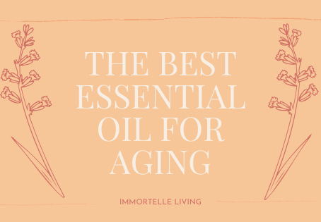 The Best Essential Oil for Aging Skin