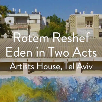 """""""Eden in Two Acts"""", Artists' House TLV"""