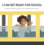 An adaptive functioning book series for children and special needs individuals (e.g. autism and other related disorders) focused on getting ready for school.