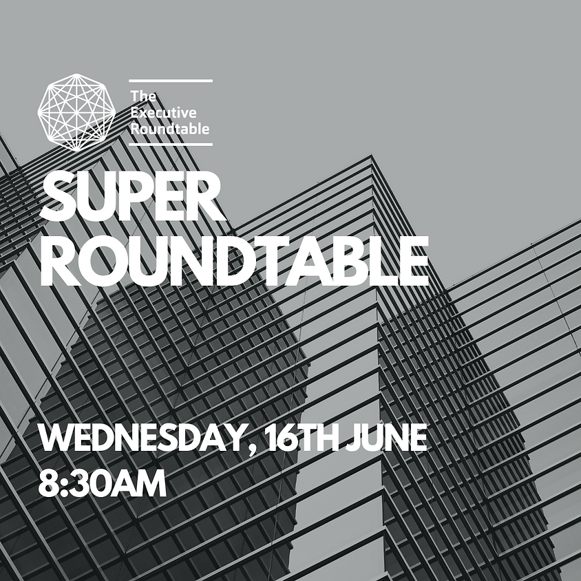 June Super Roundtable
