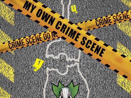 My Own Crime Scene