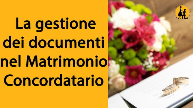La gestione dei documenti nel Matrimonio Concordatario