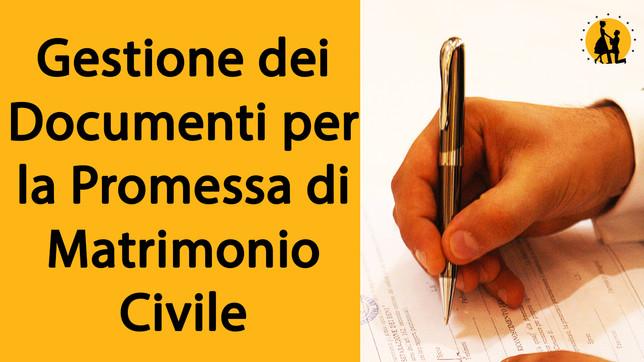 Gestione dei documenti per la promessa di Matrimonio Civile