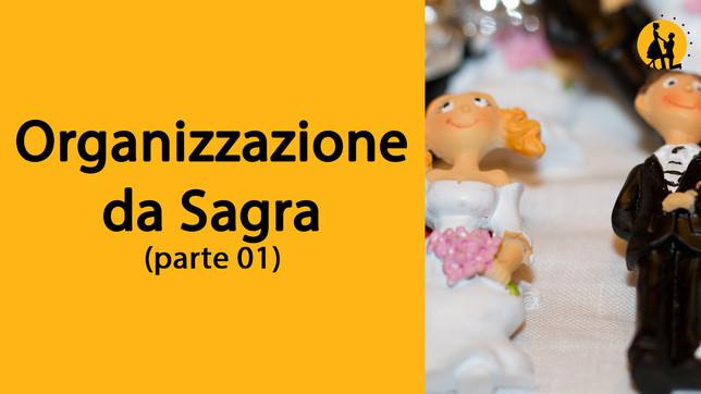 L'organizzazione da sagra (parte 1)
