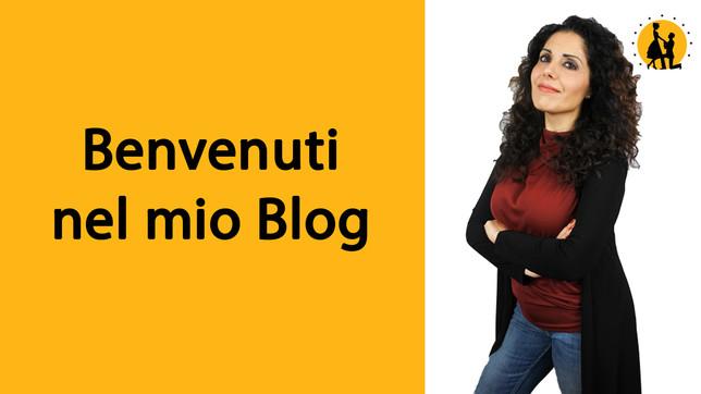 Benvenuta nel mio Blog