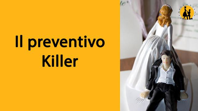Il preventivo killer