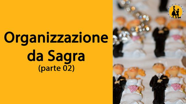 L'organizzazione da sagra (parte 2)