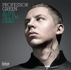 Professor Green - Alive Till I'm Dead (album)