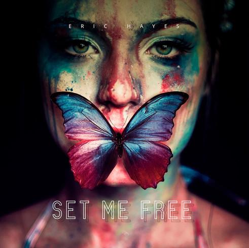 Eric Hayes- Set Me Free Album Cover Art.