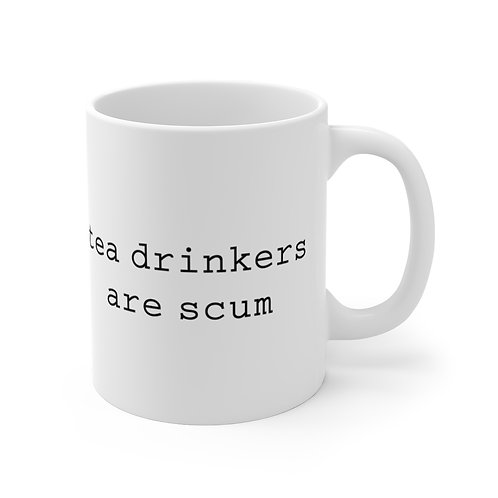 "Pure Roasters Mug ""Tea Drinkers Are Scum"""