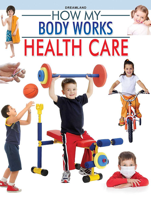 Health Care  (How My Body Works)