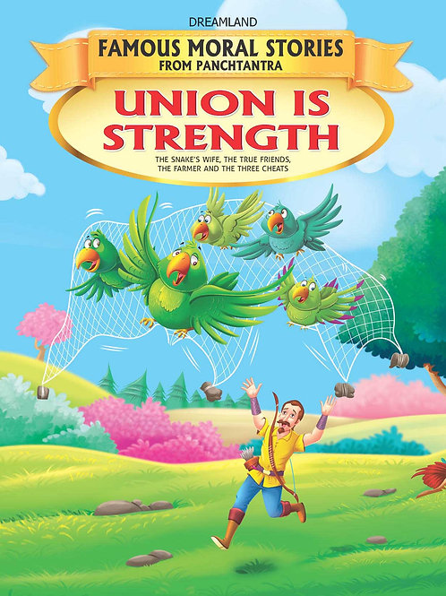 Union Is Strength - Book 3 (Famous Moral Stories from Panchtantra)