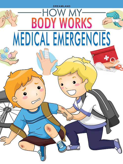 Medical Emergencies (How My Body Works)