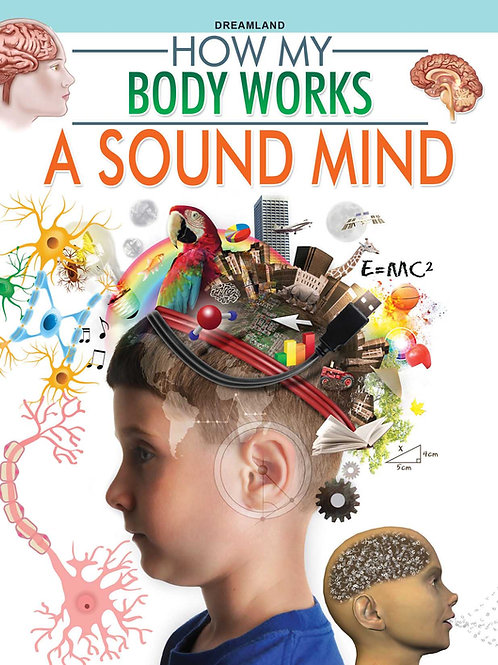 A Sound Mind (How My Body Works)