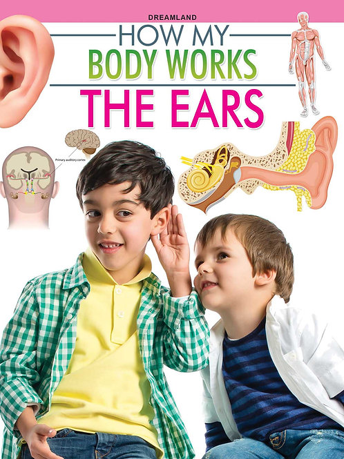 The Ears (How My Body Works)