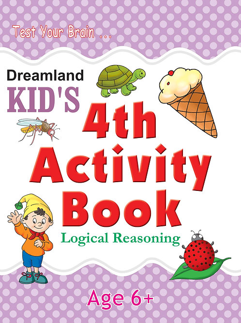 Kid's 4th Activity Book - Logic Reasoning