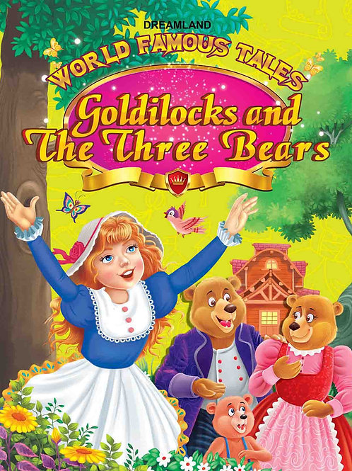 World Famous Tales- Goldilocks & The Three Bears