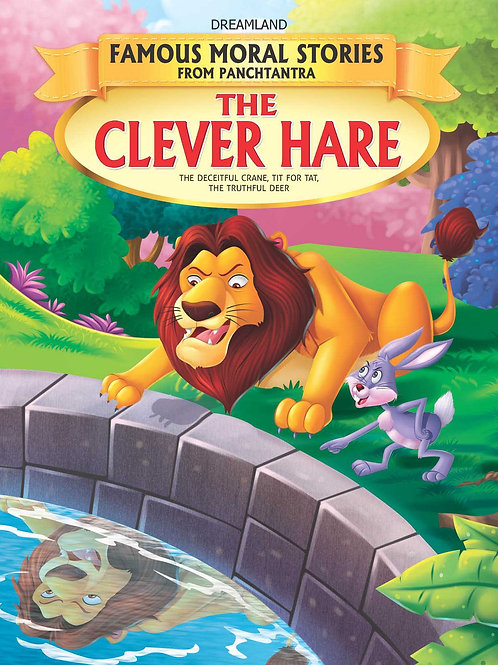 The Clever Hare - Book 4 (Famous Moral Stories from Panchtantra)